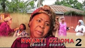 NWANYI OZIOMA SHARP SHARP 2 - Latest 2019 Nigerian Igbo Movie
